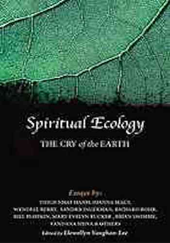 Spiritual ecology - the cry of the earth, a collection of essays