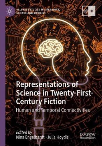 Representations of Science in Twenty-First-Century Fiction- Human and Temporal Connectivities