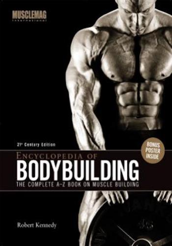 Encyclopedia of Bodybuilding- The Complete A-Z Book on Muscle Building