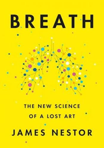 Breath- The New Science of a Lost Art