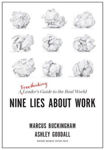 Nine Lies About Work- A Freethinking Leader's Guide to the Real World