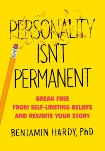 Personality Isn't Permanent- Break Free from Self-Limiting Beliefs and Rewrite Your Story