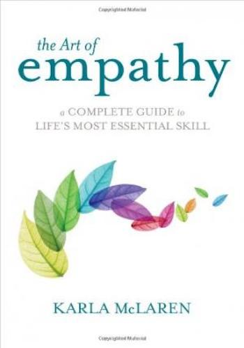 The Art of Empathy- A Complete Guide to Life's Most Essential Skill