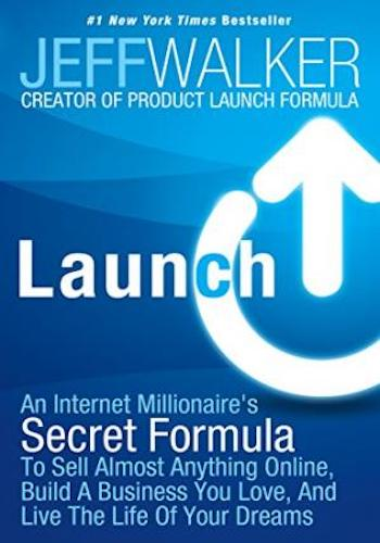 Launch- An Internet Millionaire's Secret Formula To Sell Almost Anything Online, Build A Business You Love, And Live The Life Of Your Dreams