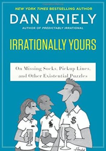 Irrationally Yours- On Missing Socks, Pickup Lines, and Other Existential Puzzles