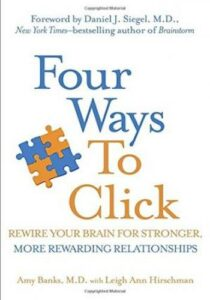 Four Ways to Click- Rewire Your Brain for Stronger, More Rewarding Relationships