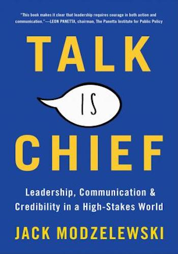 Talk Is Chief- Leadership, Communication, and Credibility in a High-Stakes World
