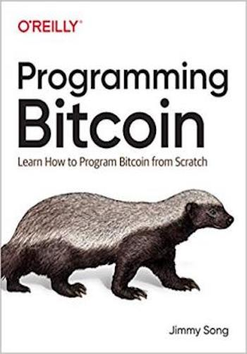 Programming Bitcoin- Learn How to Program Bitcoin from Scratch