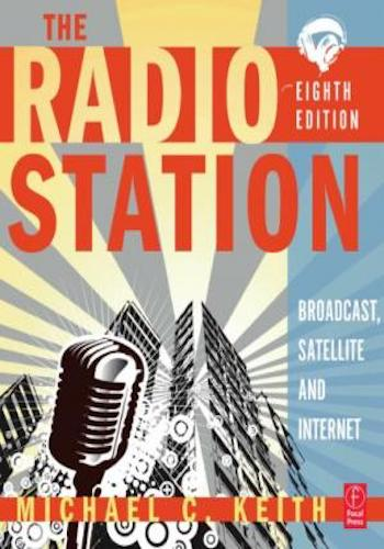The Radio Station- Broadcast, Satellite and Internet, 8th Edition