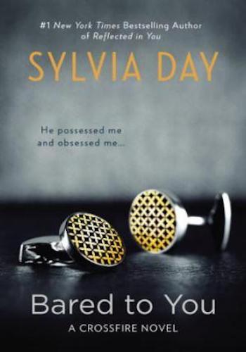 Bared to You- A Crossfire Novel