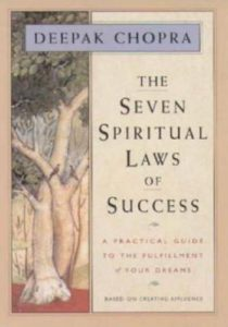 The Seven Spiritual Laws of Success- A Practical Guide to the Fulfillment of Your Dreams