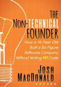 The Non-Technical Founder- How a 16-Year Old Built a Six Figure Software Company Without Writing any Code