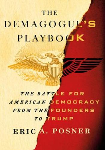 The Demagogue's Playbook- The Battle for American Democracy from the Founders to Trump