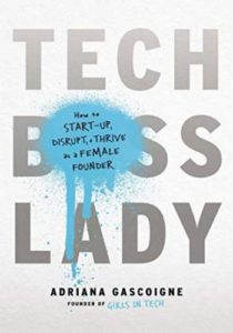 Tech Boss Lady- How to Start-up, Disrupt, and Thrive as a Female Founder