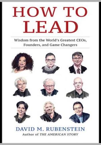 How to Lead- Wisdom from the World's Greatest CEOs, Founders, and Game Changers