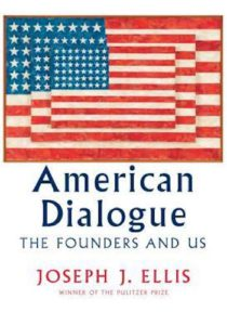 American Dialogue- The Founders and Us