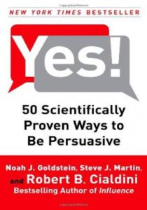 Yes! - 50 Scientifically Proven Ways to Be Persuasive
