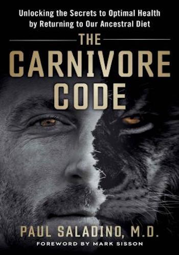 The Carnivore Code- Unlocking the Secrets to Optimal Health by Returning to Our Ancestral Diet