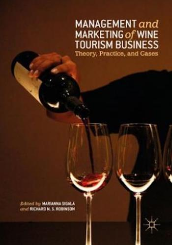 Management and Marketing of Wine Tourism Business- Theory, Practice, and Cases