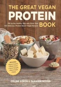 The Great Vegan Protein Book- Fill Up the Healthy Way with More than 100 Delicious Protein-Based Vegan Recipes - Includes - Beans & Lentils - Plants - Tofu & Tempeh - Nuts - Quinoa