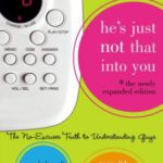 He's Just Not That Into You- The No-Excuses Truth to Understanding Guys