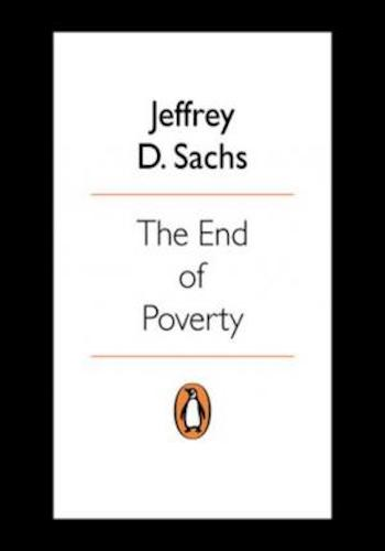 The End of Poverty- How We Can Make It Happen in Our Lifetime