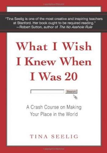 What I Wish I Knew When I Was 20- A Crash Course on Making Your Place in the World