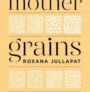 Mother Grains- Recipes for the Grain Revolution